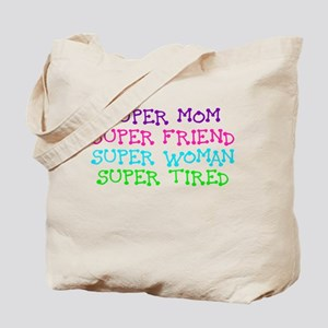 SUPER MOM SUPER FRIEND SUPER WOMAN SUPER TIRED Tot
