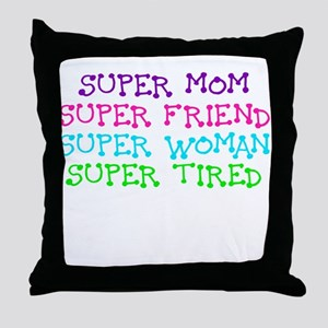 SUPER MOM SUPER FRIEND SUPER WOMAN SUPER TIRED Thr