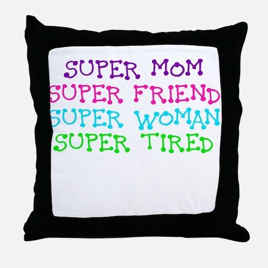 SUPER MOM SUPER FRIEND SUPER WOMAN SUPER TIRED Thr