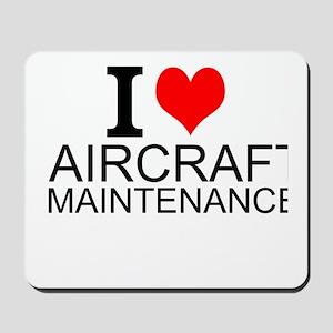 I Love Aircraft Maintenance Mousepad