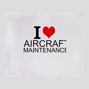 I Love Aircraft Maintenance Throw Blanket
