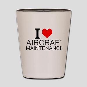 I Love Aircraft Maintenance Shot Glass