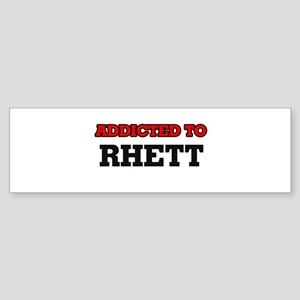 Addicted to Rhett Bumper Sticker