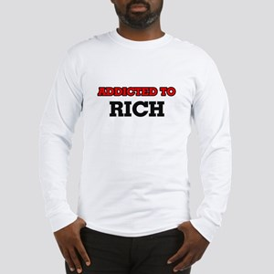 Addicted to Rich Long Sleeve T-Shirt