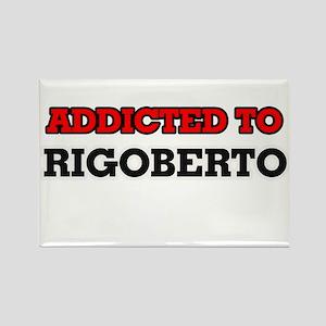 Addicted to Rigoberto Magnets