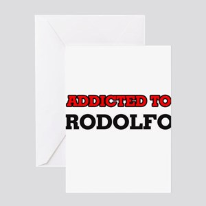Addicted to Rodolfo Greeting Cards
