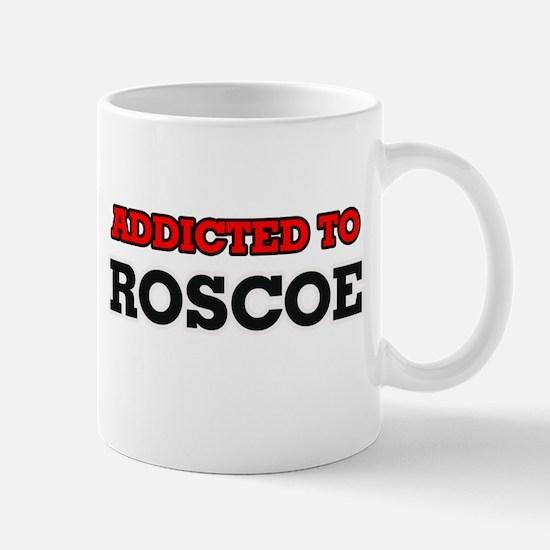 Addicted to Roscoe Mugs