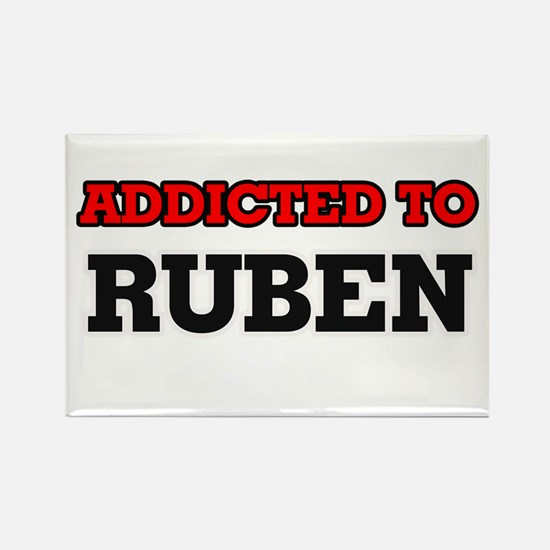 Addicted to Ruben Magnets