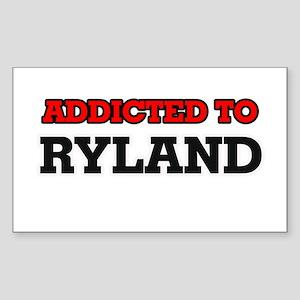 Addicted to Ryland Sticker