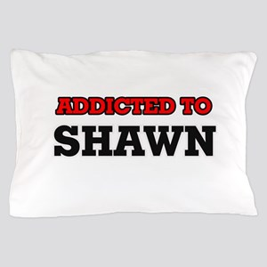 Addicted to Shawn Pillow Case