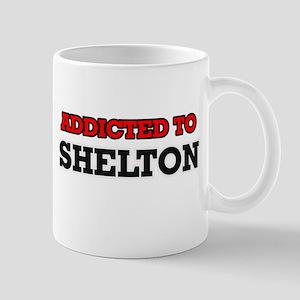 Addicted to Shelton Mugs