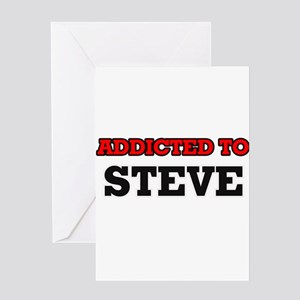 Addicted to Steve Greeting Cards