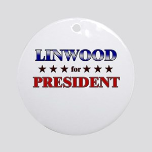 LINWOOD for president Ornament (Round)