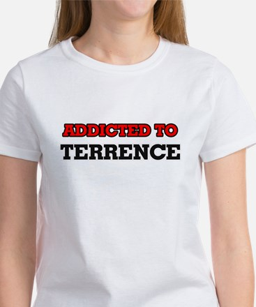 Addicted to Terrence T-Shirt