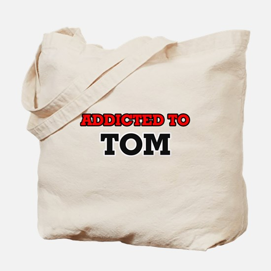Addicted to Tom Tote Bag