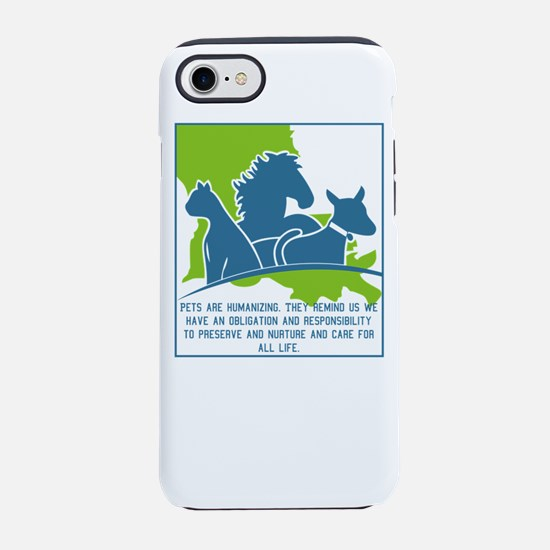 Pets are humanizing. They re iPhone 8/7 Tough Case