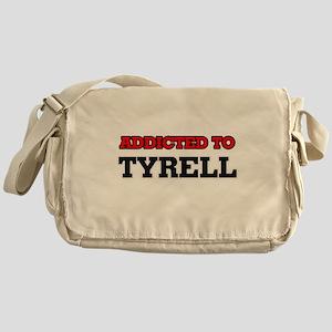 Addicted to Tyrell Messenger Bag