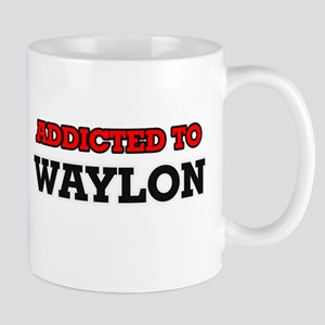 Addicted to Waylon Mugs