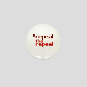 repealtherrepeal Mini Button