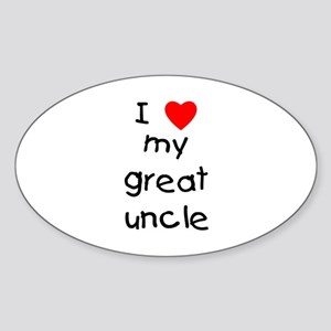 I love my great uncle Oval Sticker