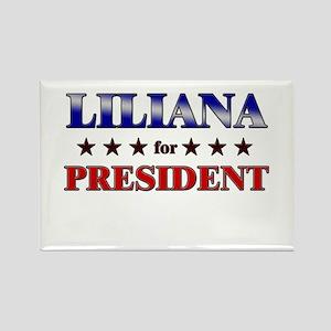 LILIANA for president Rectangle Magnet