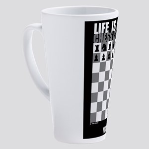 Life is a game, chess is serious 17 oz Latte Mug