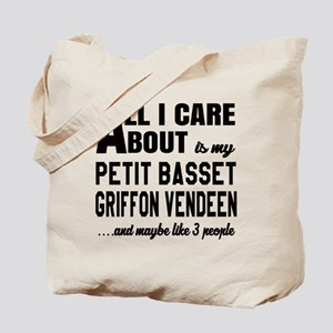 All I care about is my Petit Basset Griff Tote Bag