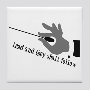 Lead And They Shall Follow Tile Coaster