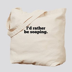I'd Rather Be Soaping Tote Bag