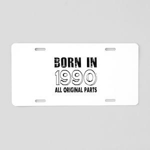 Born In 1990 Aluminum License Plate