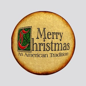 """Merry Christmas """"An American Tradition 3.5 Button"""