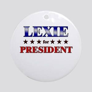 LEXIE for president Ornament (Round)