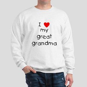 I love my great grandma Sweatshirt