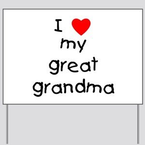 I love my great grandma Yard Sign