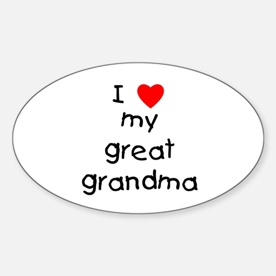 I love my great grandma Sticker (Oval)
