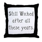 Wicked Still Throw Pillow