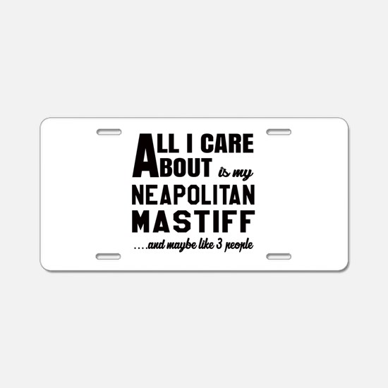 All I care about is my Neap Aluminum License Plate