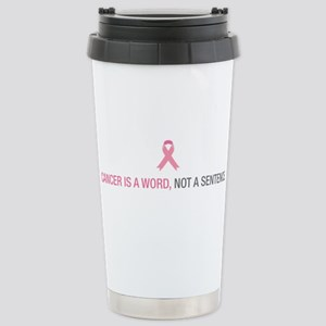 Cancer is a Word 16 oz Stainless Steel Travel Mug