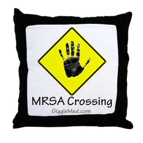 MRSA Crossing Sign 02 Throw Pillow