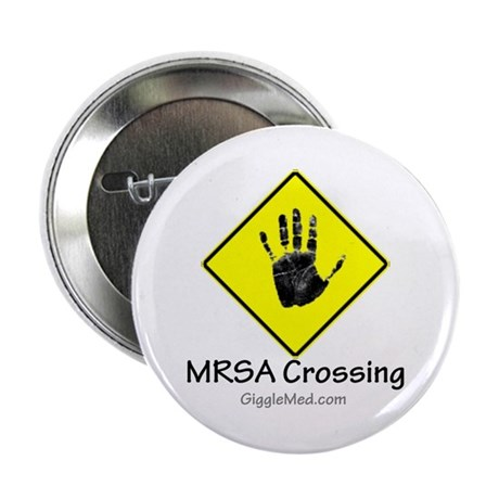 "MRSA Crossing Sign 02 2.25"" Button (10 pack)"