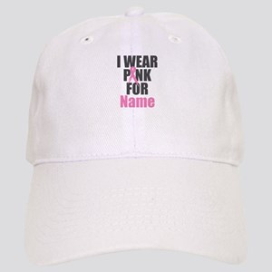 Breast Cancer Awareness - I Wear Pink For Cap