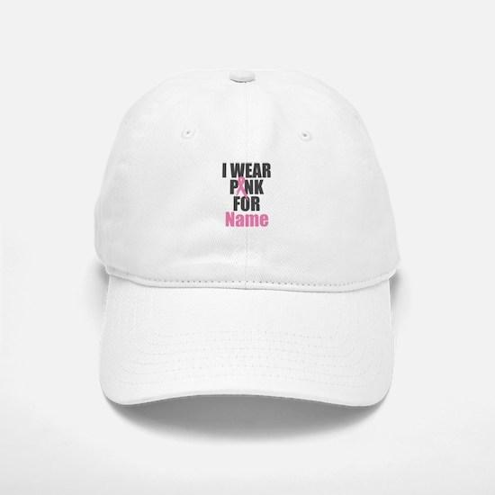 Breast Cancer Awareness - I Wear Pink For Baseball Baseball Cap