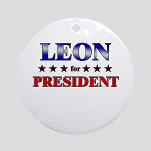 LEON for president Ornament (Round)