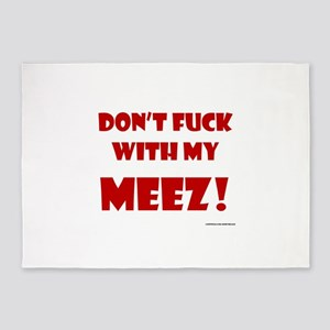 Don't FUCK with my MEEZ! 5'x7'Area Rug