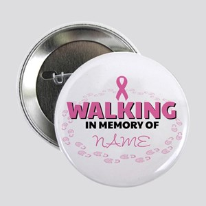"Walking in Memory Of Personalized 2.25"" Button"