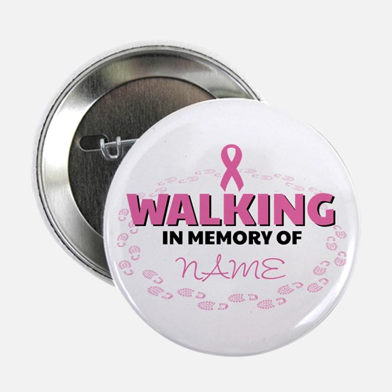 """Walking in Memory Of Personalized 2.25"""" Button"""