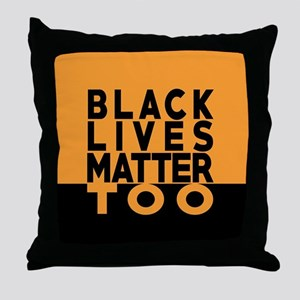 BLM TOO Throw Pillow
