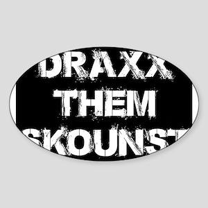 DRAXX THEM SKOUNST Sticker