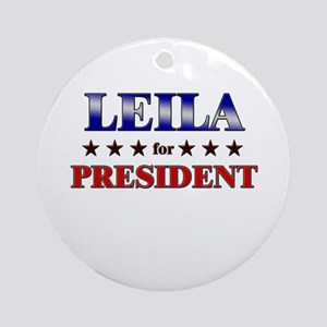 LEILA for president Ornament (Round)