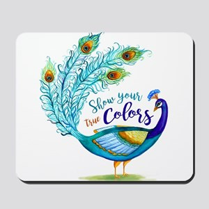 Show your true Colors Peacock Mousepad